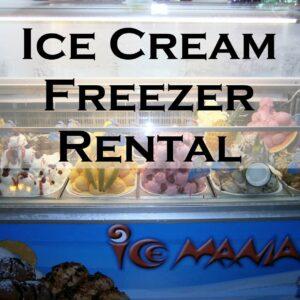 Ice Cream Freezer Rental