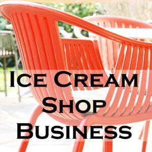 Ice Cream Shop Business
