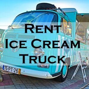 Rent Ice Cream Truck