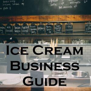 Ice Cream Business Guide